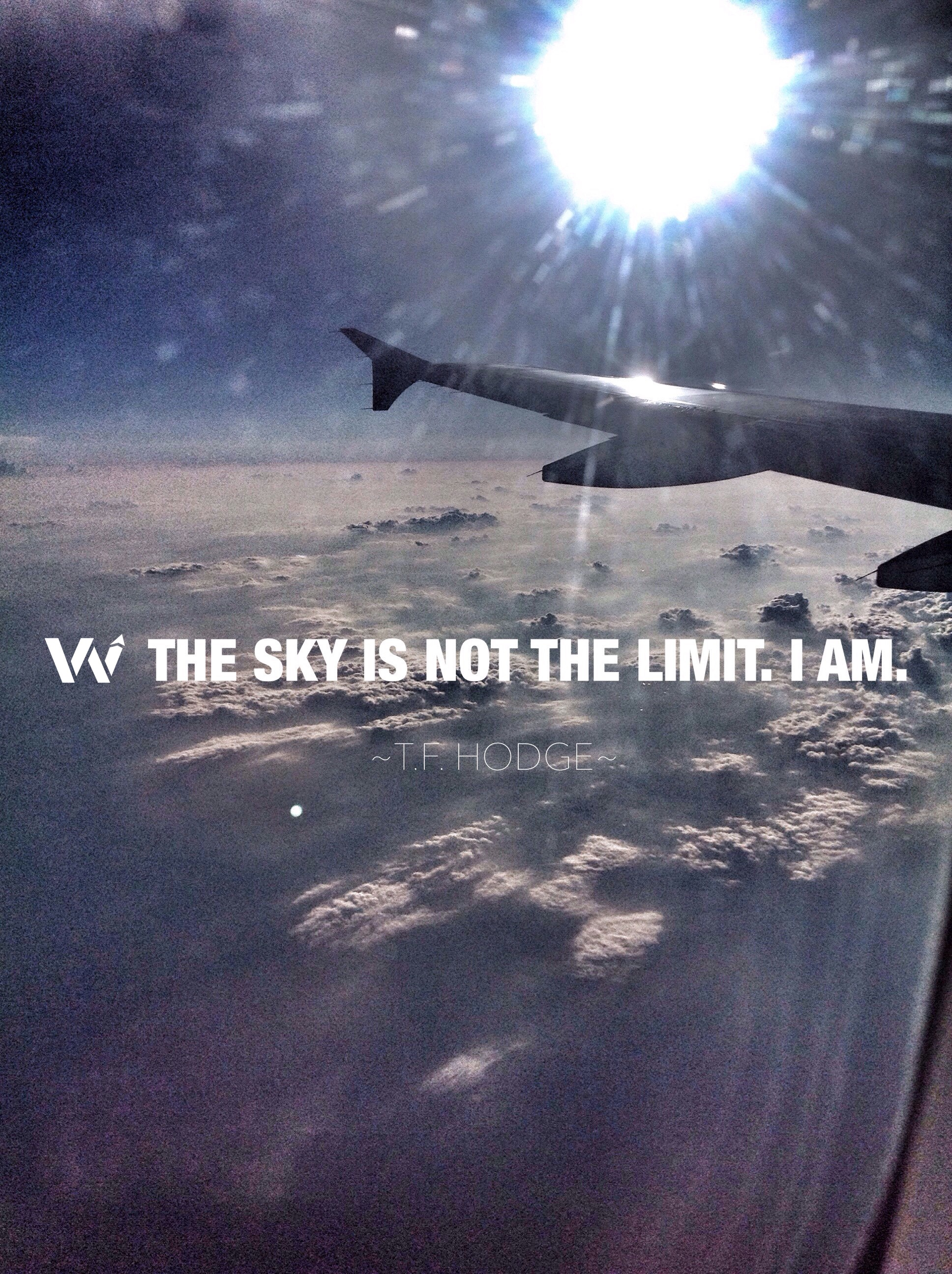 the sky is not the limit i am.jpg